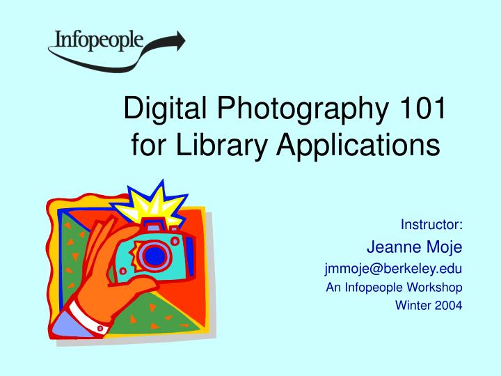 Digital photography 101 for library applications