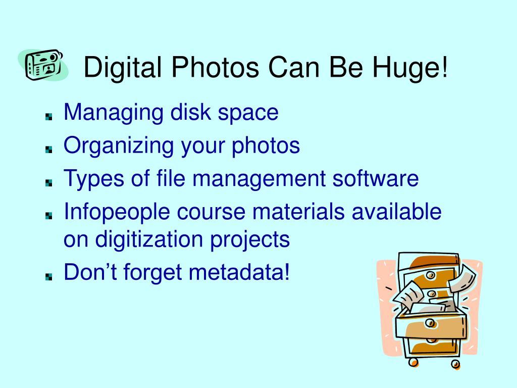 Digital Photos Can Be Huge!