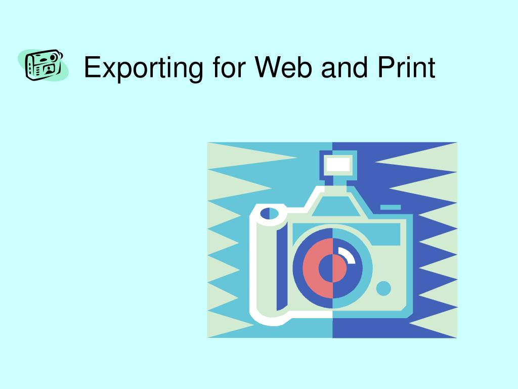 Exporting for Web and Print