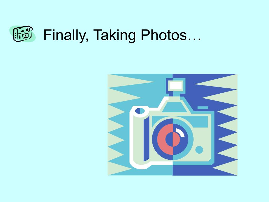 Finally, Taking Photos…