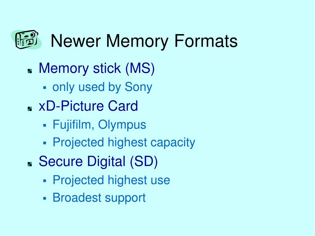 Newer Memory Formats