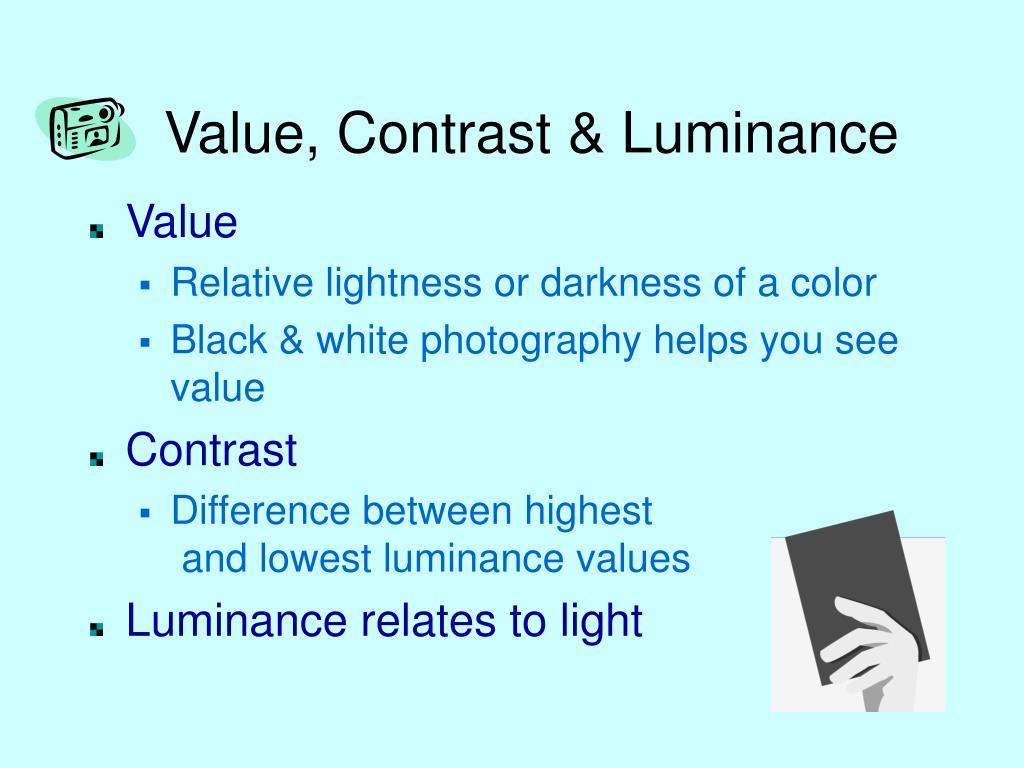 Value, Contrast & Luminance