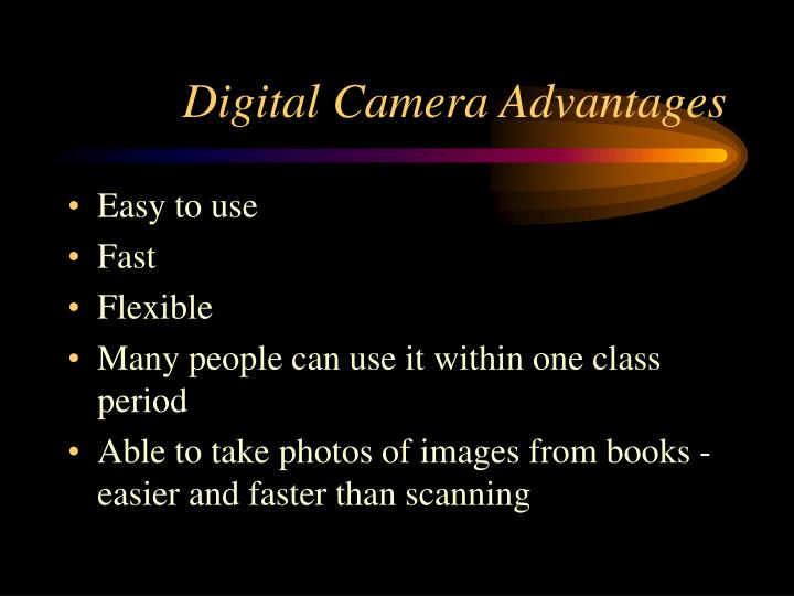 Digital camera advantages