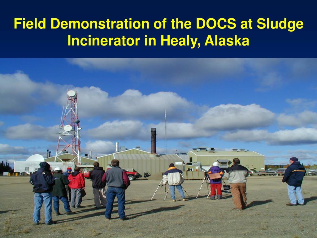 Field Demonstration of the DOCS at Sludge Incinerator in Healy, Alaska