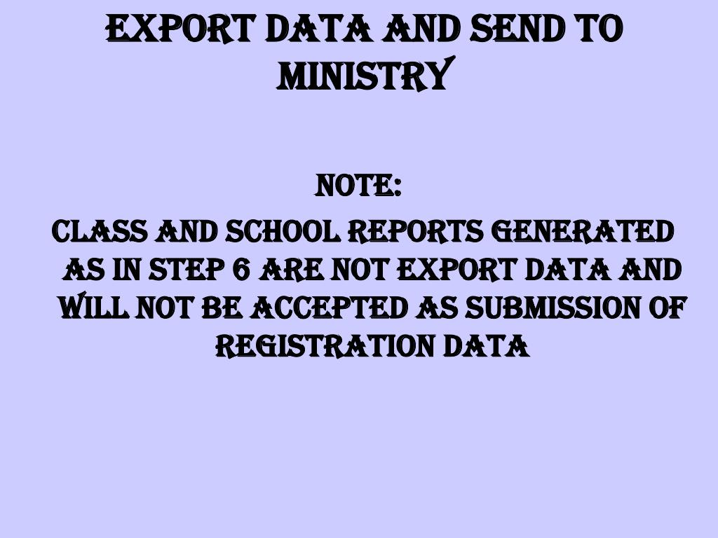 EXPORT DATA AND SEND TO MINISTRY
