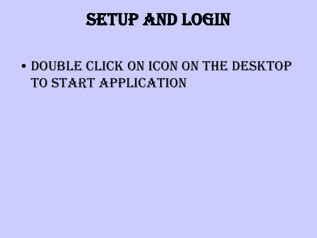 SETUP AND LOGIN