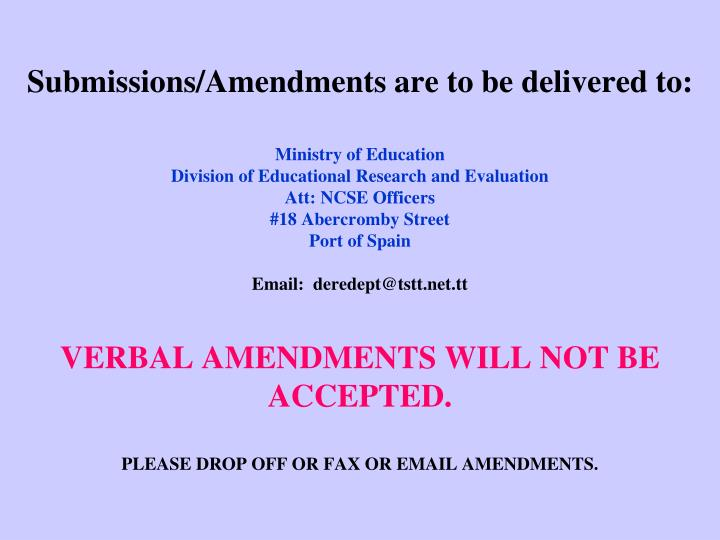 Submissions/Amendments are to be delivered to: