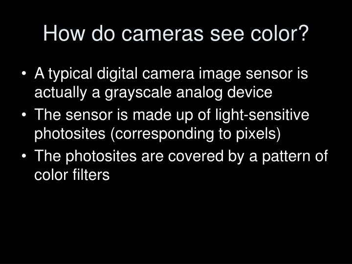 How do cameras see color
