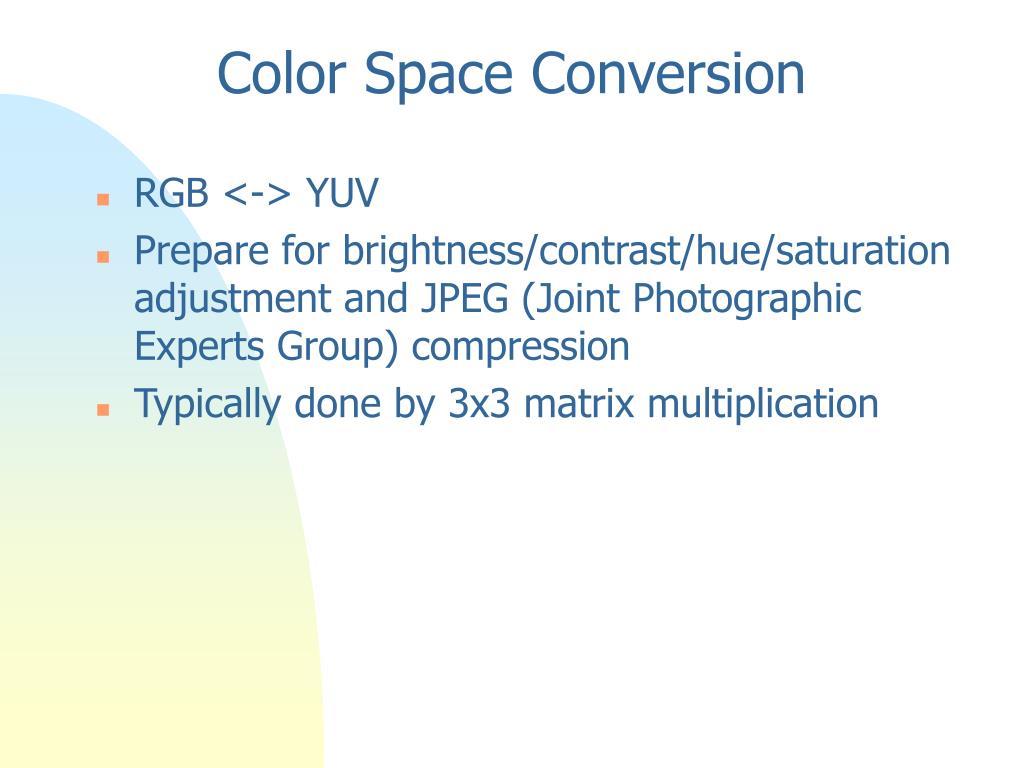 Color Space Conversion
