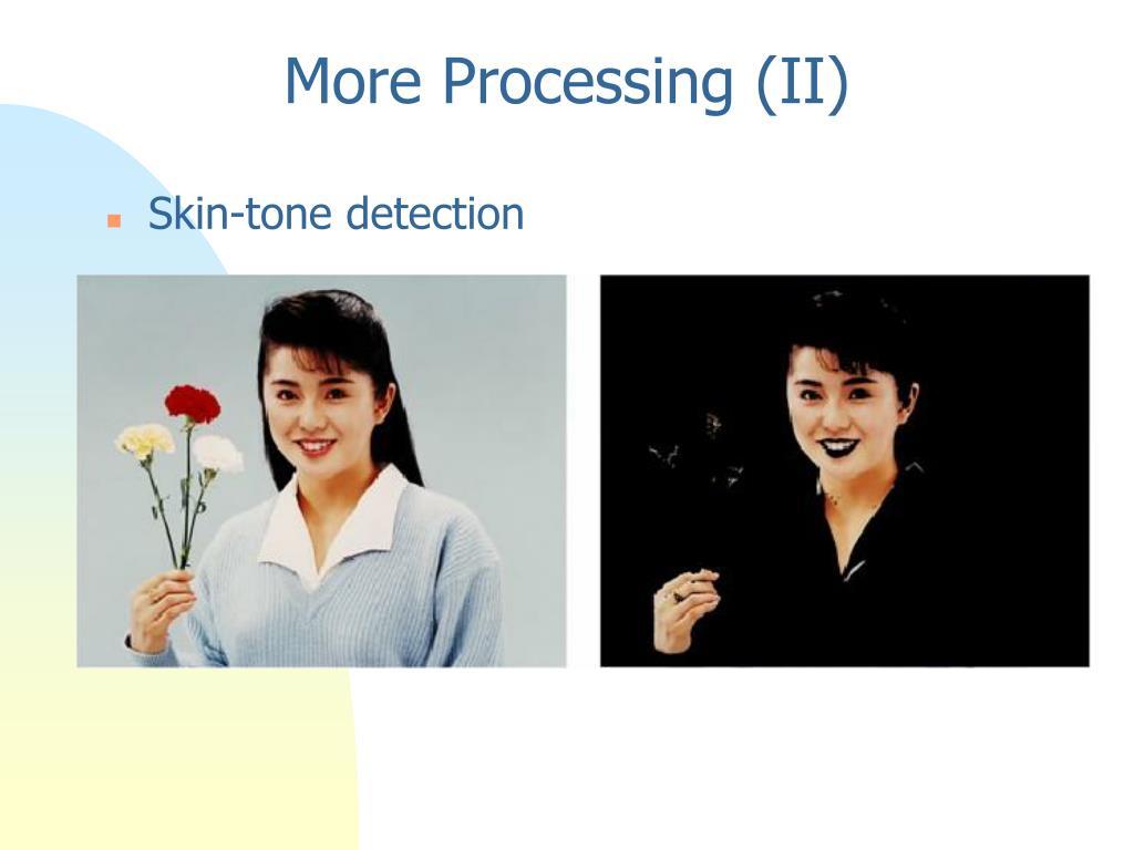 More Processing (II)