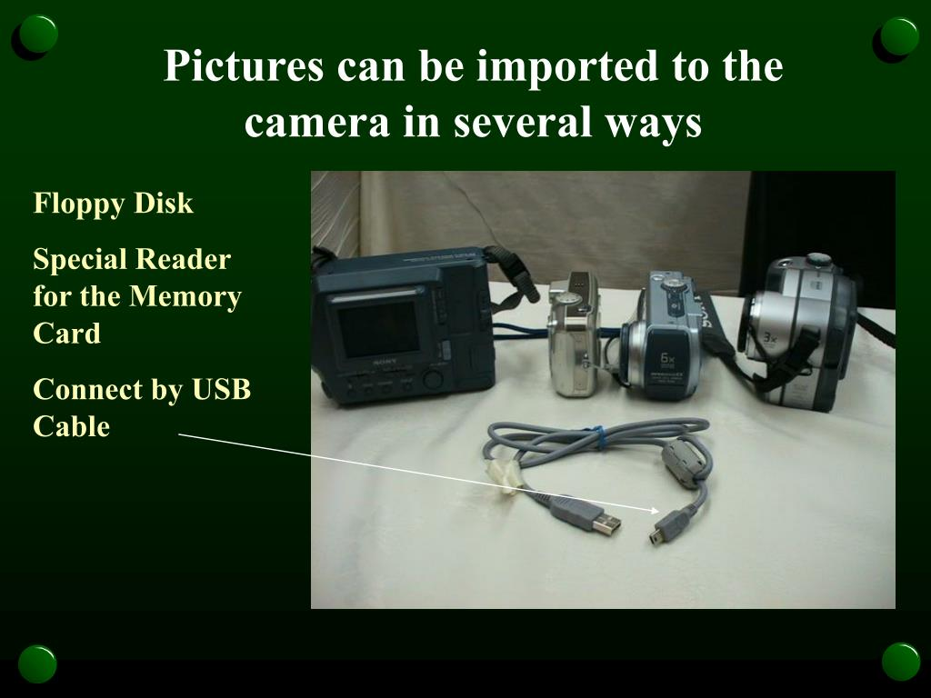 Pictures can be imported to the camera in several ways
