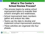 what is the center s school review process