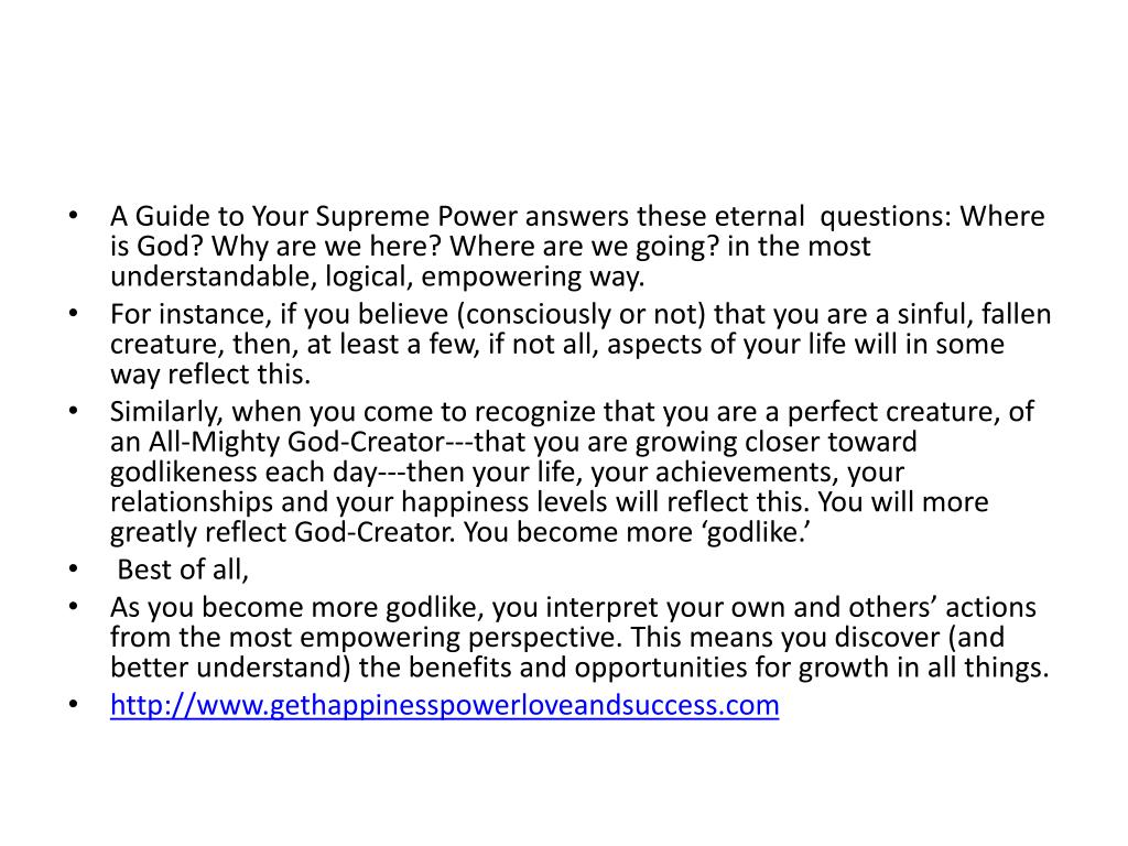 A Guide to Your Supreme Power answers these eternal  questions: Where is God? Why are we here? Where are we going? in the most understandable, logical, empowering way.