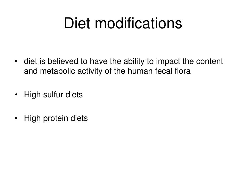Diet modifications