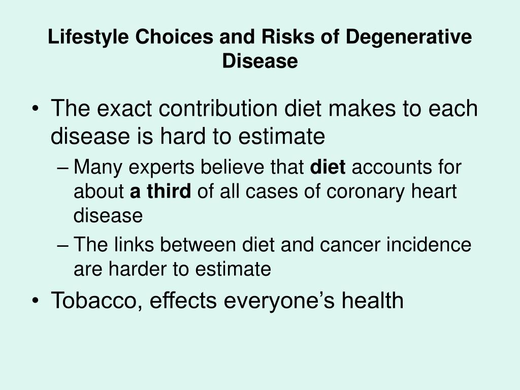 Lifestyle Choices and Risks of Degenerative Disease