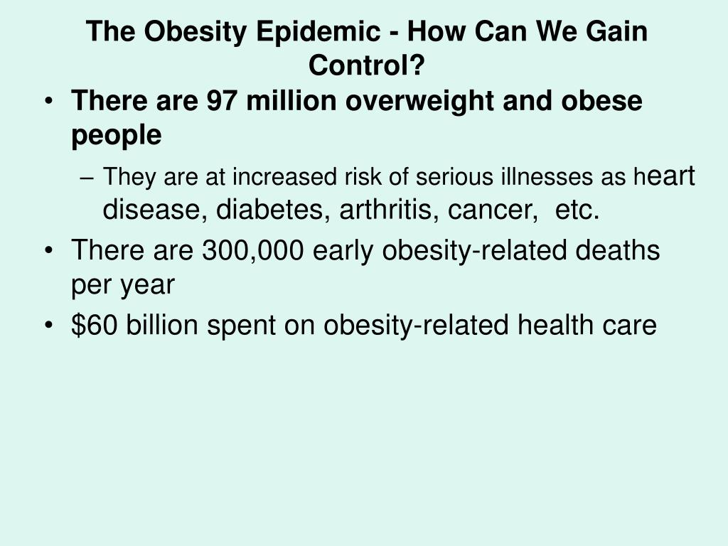 The Obesity Epidemic - How Can We Gain Control?
