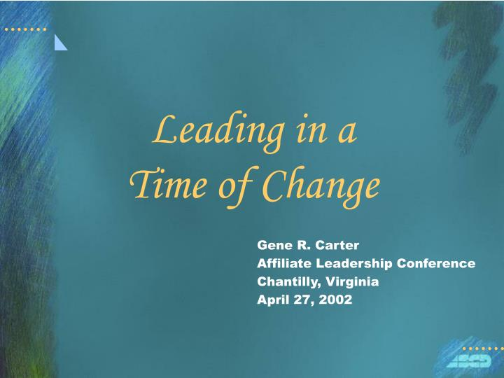 Leading in a time of change