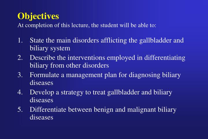 Objectives at completion of this lecture the student will be able to