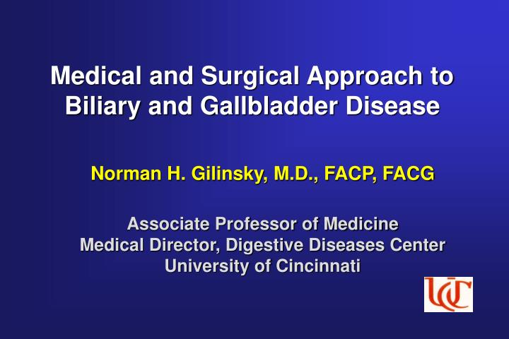 Medical and Surgical Approach to Biliary and Gallbladder Disease