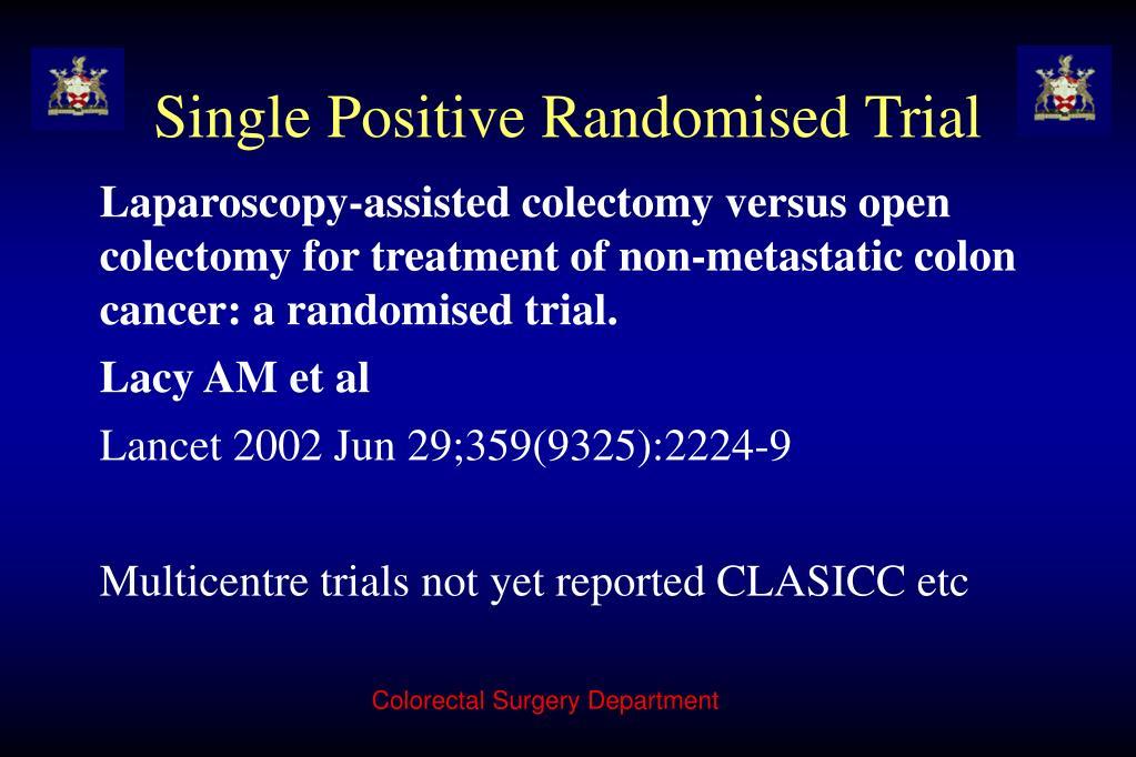 Single Positive Randomised Trial