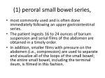 1 peroral small bowel series