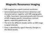 magnetic resonance imaging41