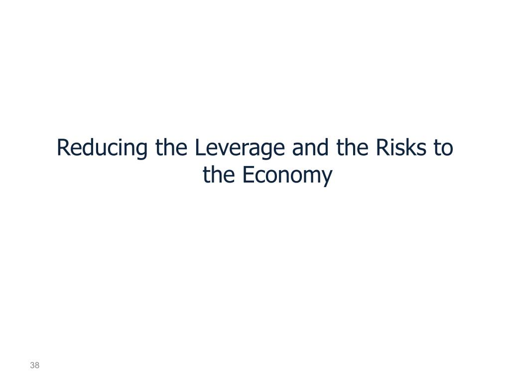 Reducing the Leverage and the Risks to the Economy