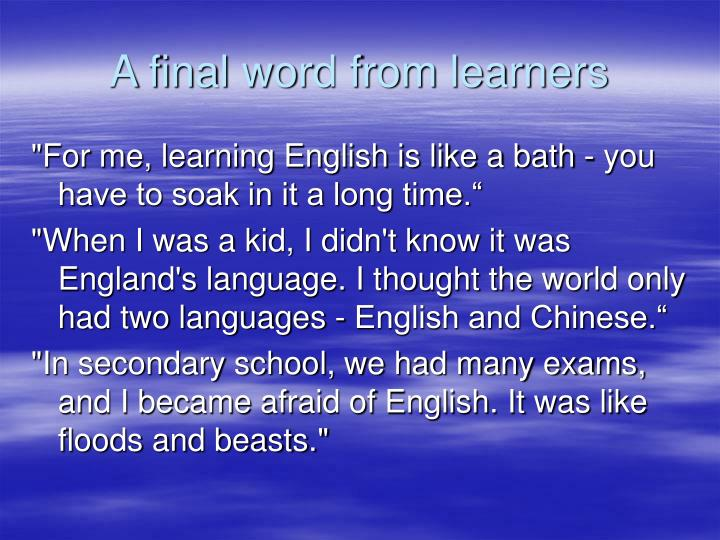 A final word from learners