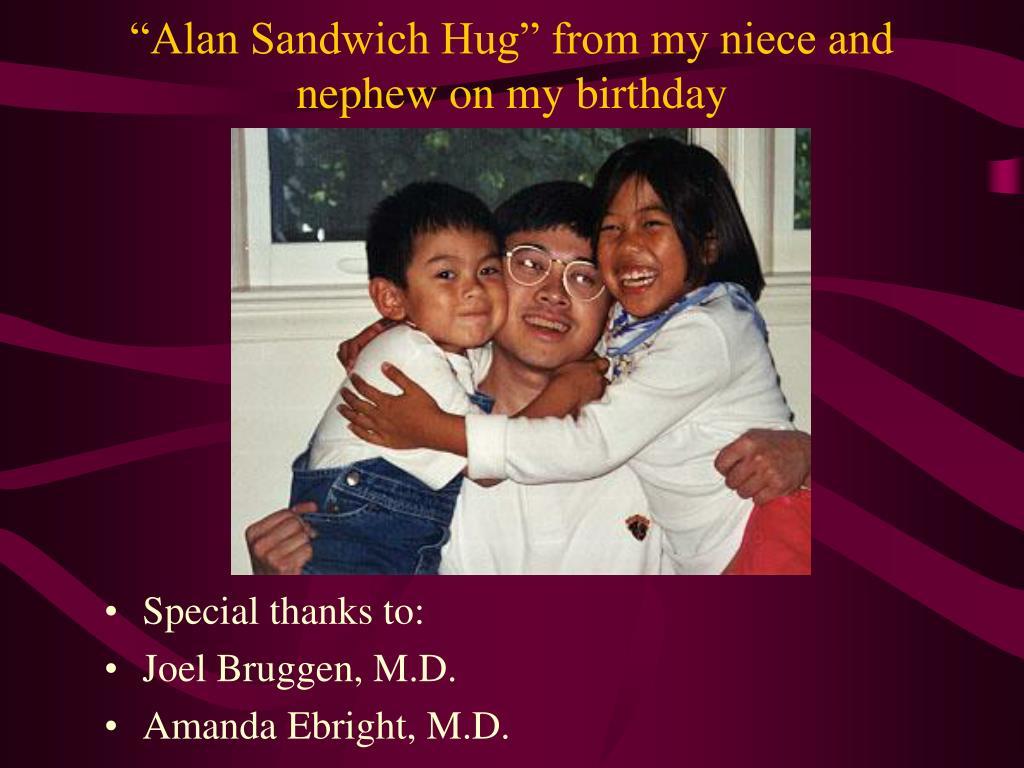 """""""Alan Sandwich Hug"""" from my niece and nephew on my birthday"""