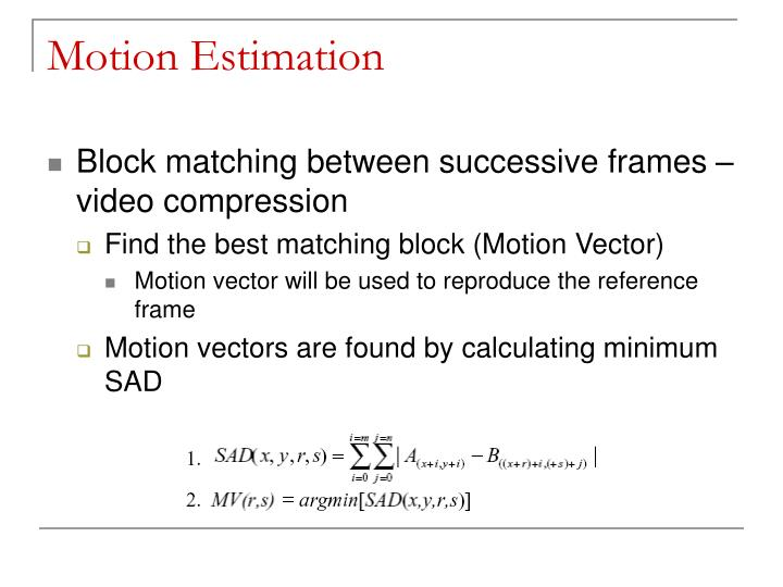 Motion estimation l.jpg