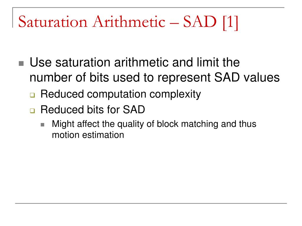 Saturation Arithmetic – SAD [1]
