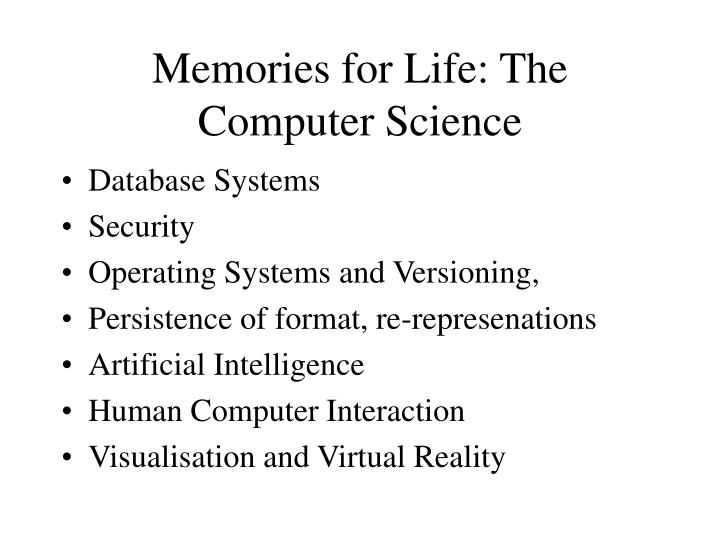 Memories for Life: The Computer Science