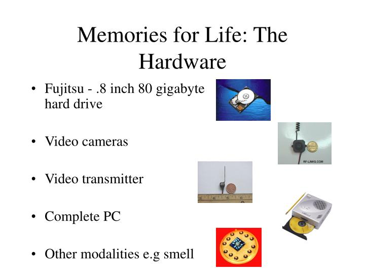 Memories for Life: The Hardware