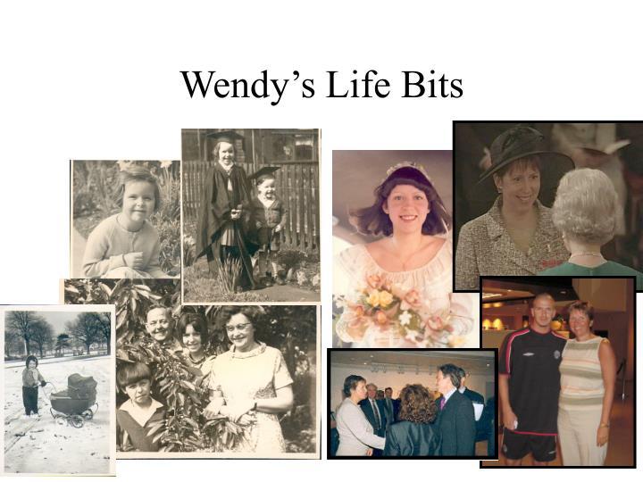 Wendy's Life Bits