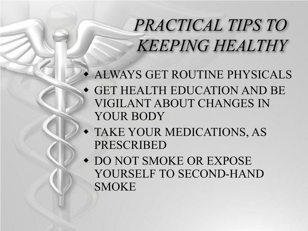 PRACTICAL TIPS TO KEEPING HEALTHY