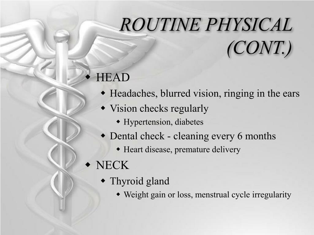 ROUTINE PHYSICAL (CONT.)