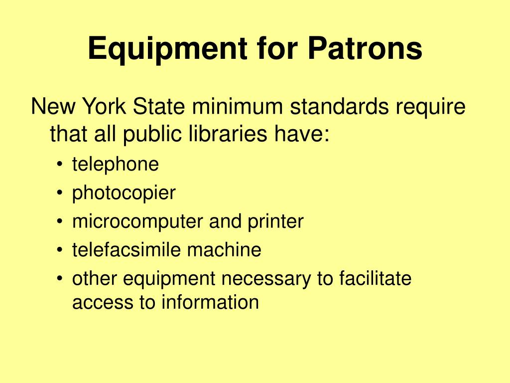 Equipment for Patrons