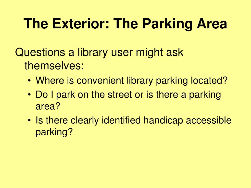 The Exterior: The Parking Area