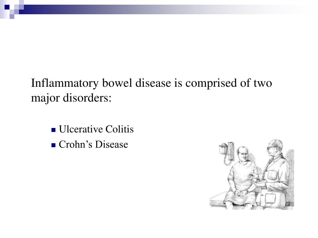 Inflammatory bowel disease is comprised of two major disorders: