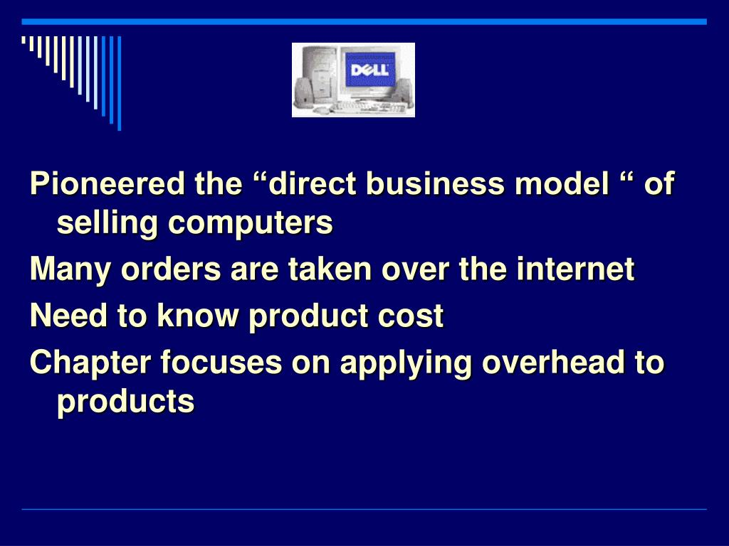 "Pioneered the ""direct business model "" of selling computers"