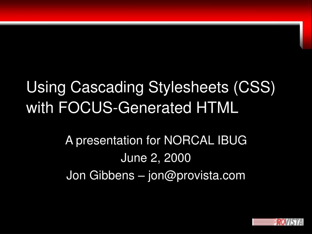 Using Cascading Stylesheets (CSS) with FOCUS-Generated HTML