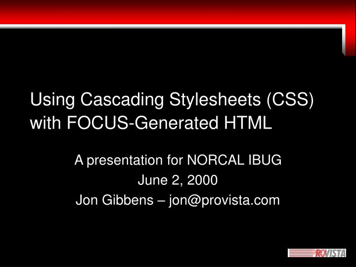 Using cascading stylesheets css with focus generated html