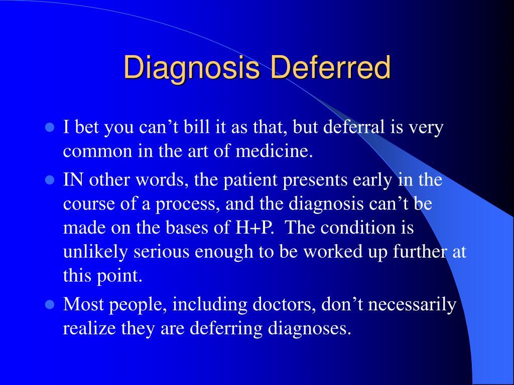Diagnosis Deferred