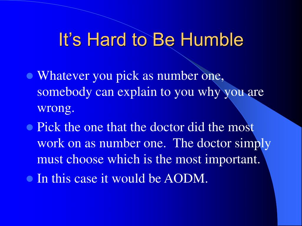 It's Hard to Be Humble