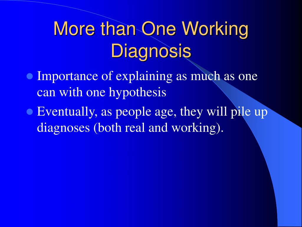More than One Working Diagnosis