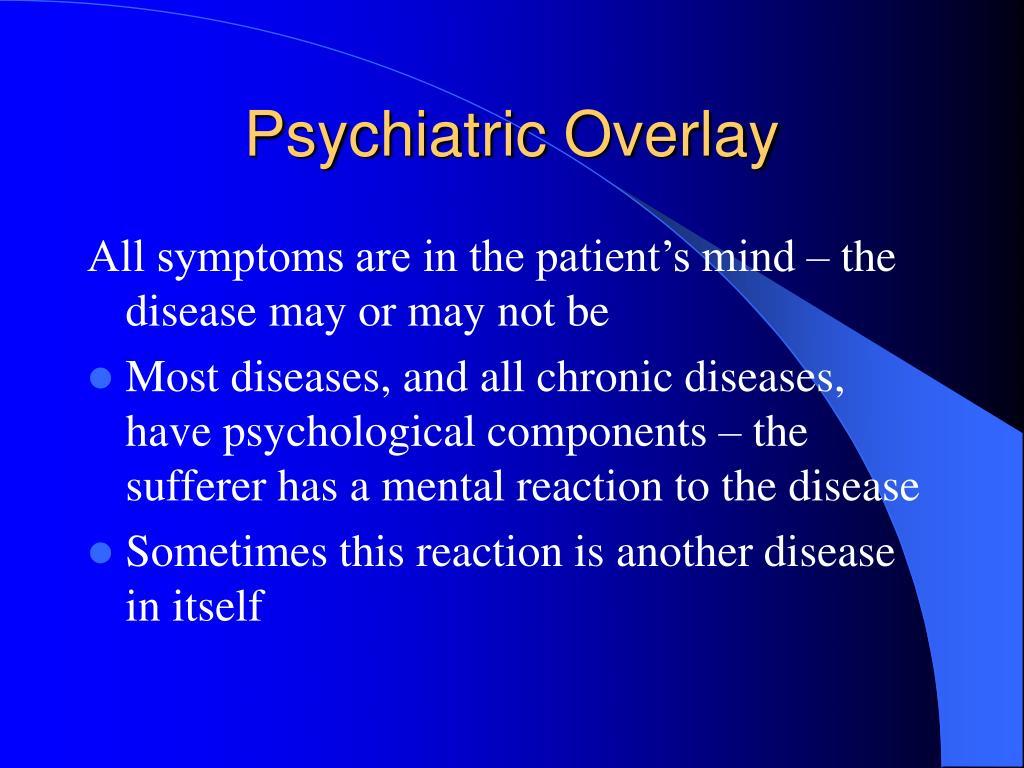 Psychiatric Overlay