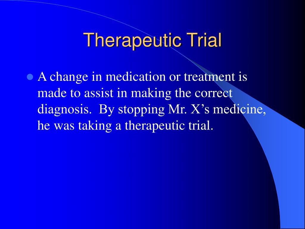 Therapeutic Trial