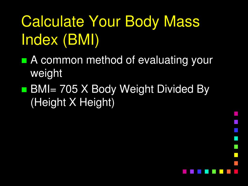 Calculate Your Body Mass Index (BMI)