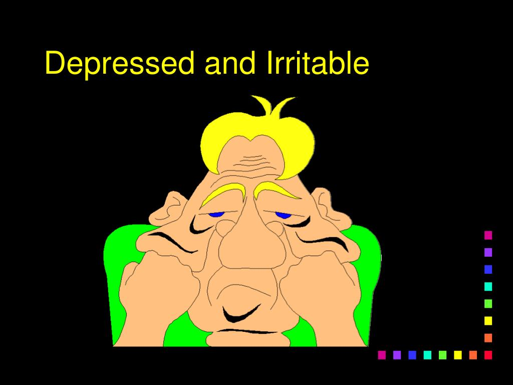 Depressed and Irritable