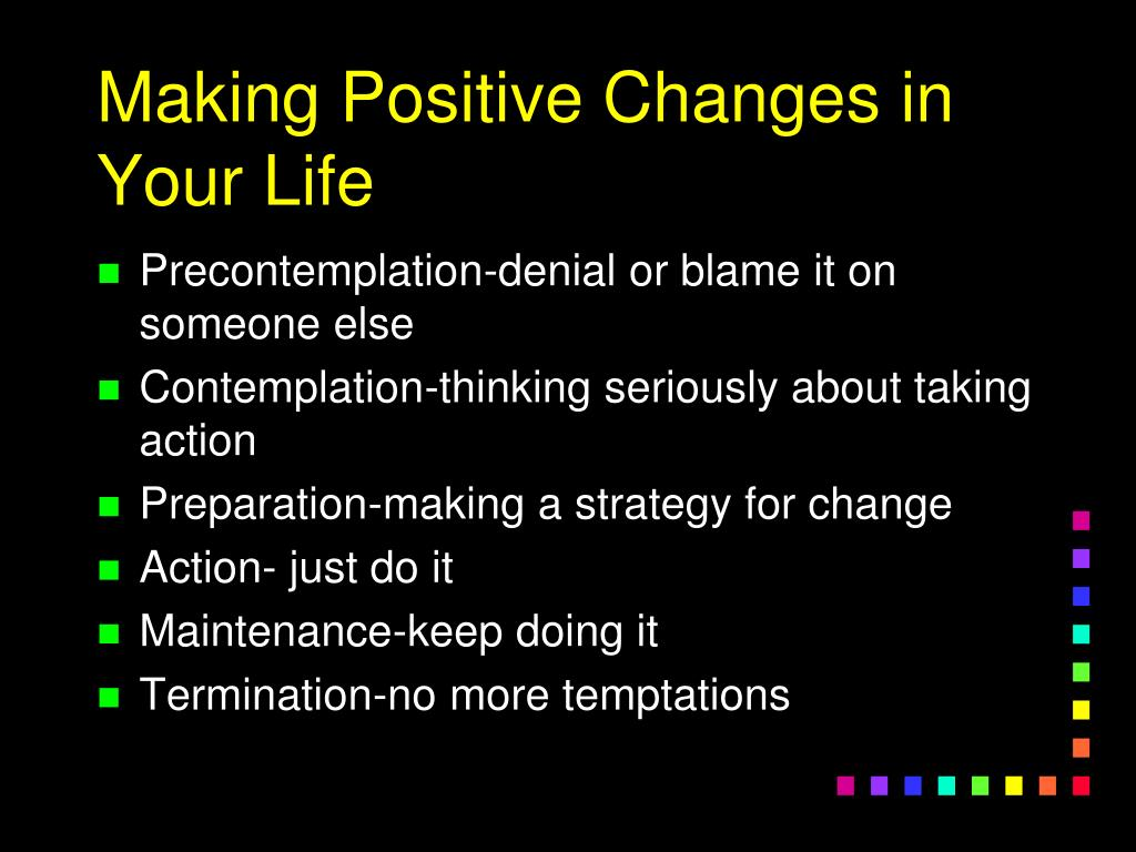 Making Positive Changes in Your Life
